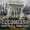 Colossians: Ancient Truth for a Modern World