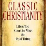 Classic Christianity by Bob George